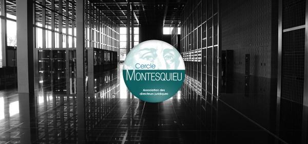 Le Cercle Montesquieu : mieux comprendre la fonction de directeur juridique