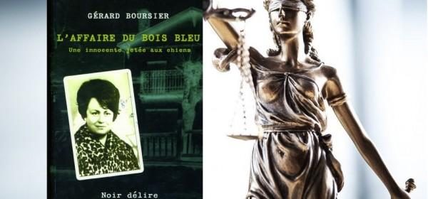 Affaire du Bois Bleu : autopsie d'une erreur judiciaire